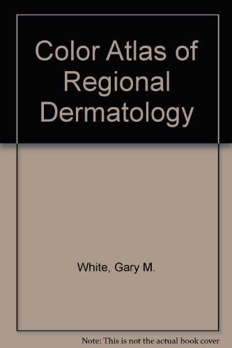 Color Atlas of Regional Dermatology by Gary M., M.D. White (1994-06-01)