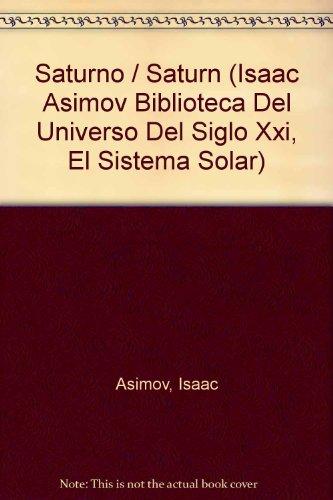 Saturno / Saturn (Isaac Asimov Biblioteca Del Universo Del Siglo XXI, El Sistema Solar) por Isaac Asimov