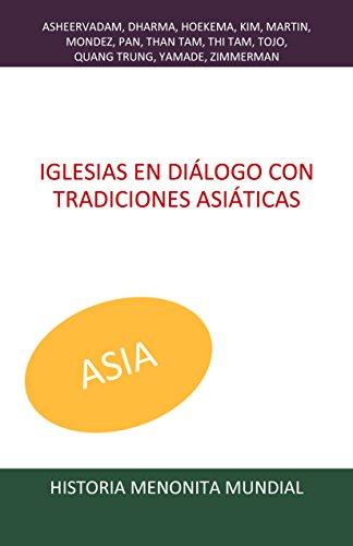 Iglesias en diálogo con tradiciones asiáticas (Historia Menonita Mundial nº 4) por Varios autores