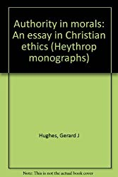 Authority in morals: An essay in Christian ethics (Heythrop monographs)