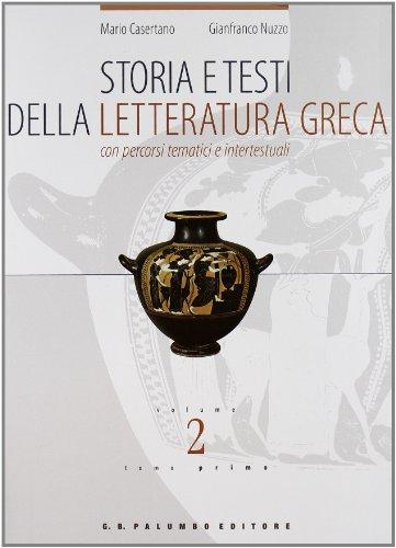 Storia e testi della letteratura greca. Con percorsi tematici e intertestuali. Per il Liceo classico: 2