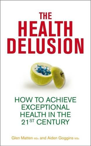 the-health-delusion-how-to-achieve-exceptional-health-in-the-21st-century
