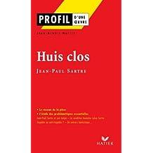 Profil - Sartre (Jean-Paul) : Huis clos : Analyse littéraire de l'oeuvre (Profil d'une Oeuvre t. 31)