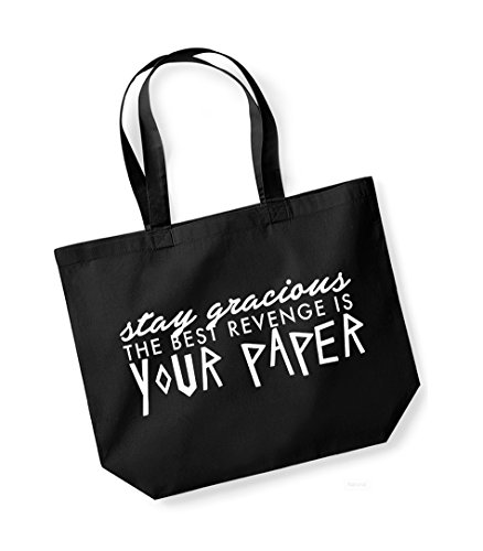 Stay Gracious, The Best Revenge is Your Paper- Large Canvas Fun Slogan Tote Bag Black/White