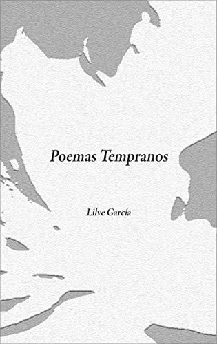 Poemas tempranos por Lilve García