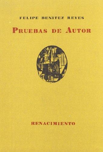 Pruebas De Autor (Poemas 1980-1 (Renacimiento) por Felipe Benítez Reyes