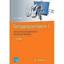 Fertigungsverfahren 1: Zerspanung mit geometrisch bestimmter Schneide (VDI-Buch)
