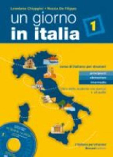 Un giorno in Italia. Corso di italiano per stranieri. Libro dello studente. Con esercizi. Per le Scuole superiori. Con CD Audio: 1