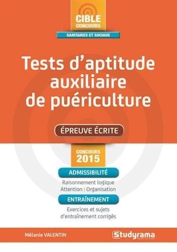 Tests d'aptitude concours auxiliaire de puériculture : épreuve écrite : concours 2015 de Mélanie Valentin (13 janvier 2015) Broché