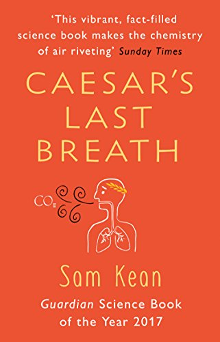 Caesar's Last Breath: The Epic Story of The Air Around Us (English Edition)