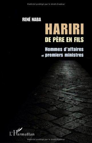 Hariri de Pere en Fils Homme d'Affaires et Premiers Ministres