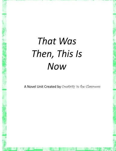 That Was Then, This Is Now: A Novel Unit Created by Creativity in the Classroom