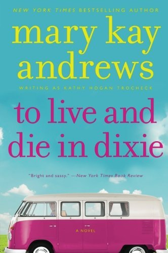 To Live and Die in Dixie (Callahan Garrity) by Mary Kay Andrews (2013-03-26)