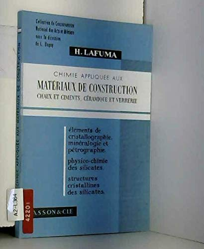 Chimie appliquée aux matériaux de construction : Chaux et ciments, céramique et verrerie (Collection du Conservatoire national des arts et métiers)
