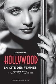 Hollywood, la cité des femmes par Antoine Sire