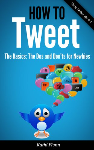 how-to-tweet-the-basics-dos-and-donts-for-newbies-using-twitter-book-1