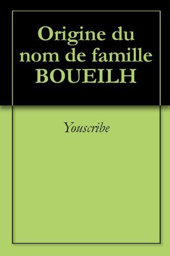 Origine du nom de famille BOUEILH (Oeuvres courtes)