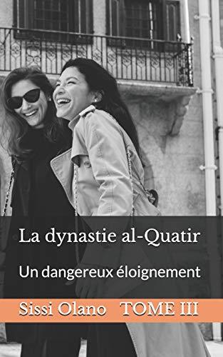 La dynastie al-Quatir: Un dangereux éloignement par Sissi Olano