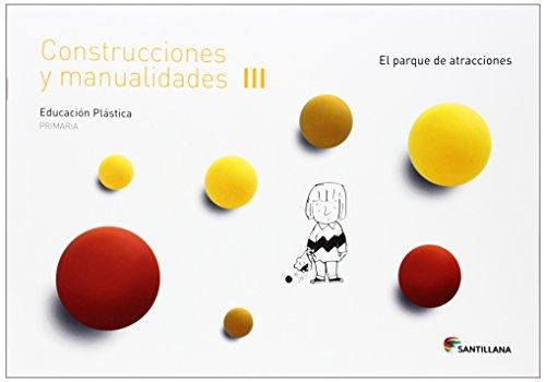 CUADERNO CONSTRUCCIONES Y MANUALIDADES III EL PARQUE DE ATRACCIONES 3 PRIMARIA - 9788468017709 por Aa.Vv.