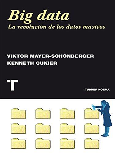 Big data: La revolución de los datos masivos (Noema) por Viktor Mayer-Schönberger