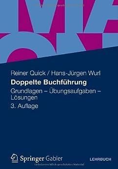 Doppelte Buchführung von [Quick, Prof. Dr. Reiner, Wurl, (em.) Dr. Dr. h.c. Hans-Jürgen]