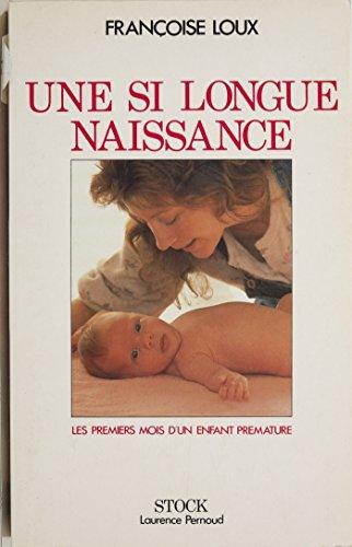 Lire en ligne Une si longue naissance: Les premiers mois d'un enfant prématuré pdf