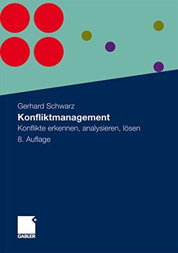 Konfliktmanagement: Konflikte erkennen, analysieren, lösen