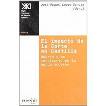 El impacto de la corte en Castilla: Madrid y su territorio en la época moderna (Historia)