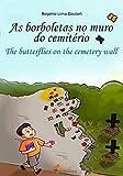As borboletas no muro do Cemitério / The butterflies on the cemetery wall: As aventuras do menino que estudava no Pombal / The adventure of the boy who studied at Pombal (1) (Portuguese Edition)