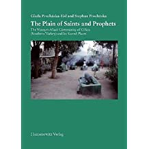 The Plain of Saints and Prophets: The Nusayri-Alawi Community of Cilicia (Southern Turkey) and its Sacred Places