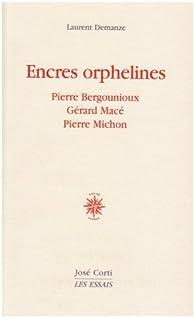 Encres orphelines par Laurent Demanze