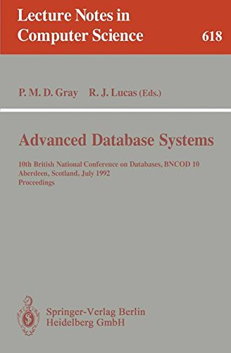 Advanced Database Systems: 10th British National Conference on Databases, BNCOD 10, Aberdeen, Scotland, July 6 - 8, 1992. Proceedings (Lecture Notes in Computer Science)