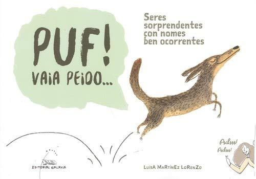 Puf! Vaia peido... Seres sorprendentes con nomes ben ocorrentes (Varios) por Luísa Martínez Lorenzo