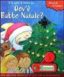 Dov'è Babbo Natale? Libro sonoro. Ediz. illustrata
