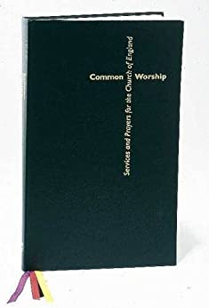 Common Worship: Pastoral Services (Common Worship: Services and Prayers for the Church of England) by [Common Worship: Services and Prayers for the Churc]