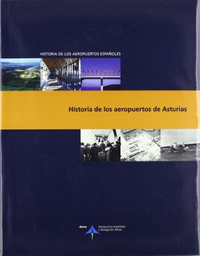 Historia de los aeropuertos de Asturias (Historia de los aeropuertos españoles) por Luis Utrilla