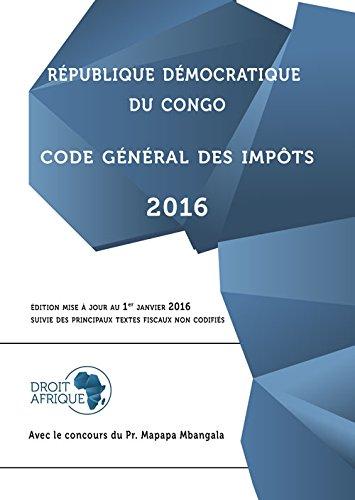Republique Democratique du Congo - Code General des Impots 2016 par Droit-Afrique