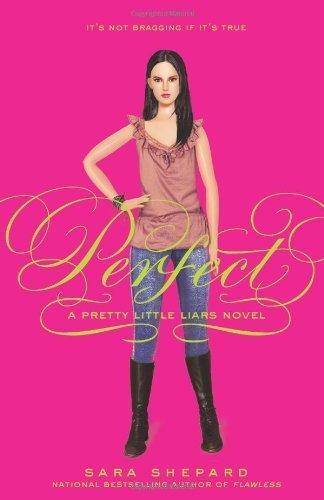 Perfect (Pretty Little Liars, Book 3) by Sara Shepard (2007-09-01)