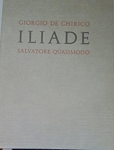 Giorgio De Chirico - Iliade - Salvatore Quasimodo