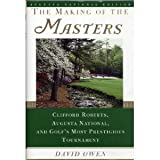 The Making of the Masters SpEd: Clifford Roberts, Augusta National, and Golf's Most Prestigious Tournament by David Owen (1999-04-05)