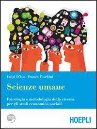 Scienze umane. Psicologia e metodologia della ricerca per gli studi economici-sociali. Per i Licei e gli Ist. magistrali. Con espansione online