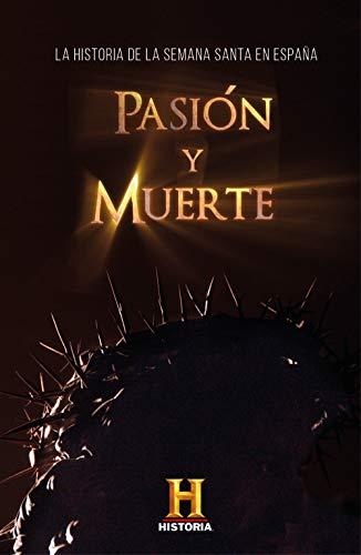 Pasión y muerte: La historia de la Semana Santa en España eBook ...