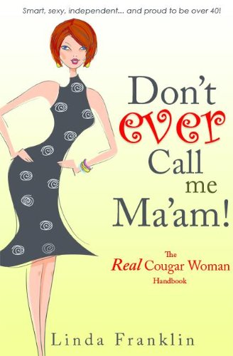 Don't Ever Call Me Ma'am (English Edition)