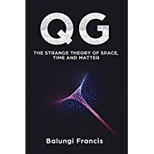 QG:The strange theory of space time and matter (English Edition)