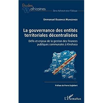 La gouvernance des entités territoriales décentralisées: Défis et enjeux de la gestion des finances publiques communales à Kinshasa