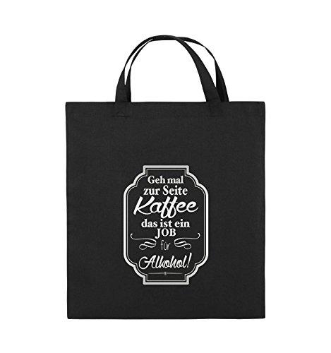 Comedy Bags - Geh mal zur Seite Kaffee das ist ein Job für Alkohol! - Jutebeutel - kurze Henkel - 38x42cm - Farbe: Schwarz / Silber Schwarz / Silber
