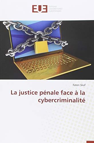 La justice pénale face à la cybercriminalité