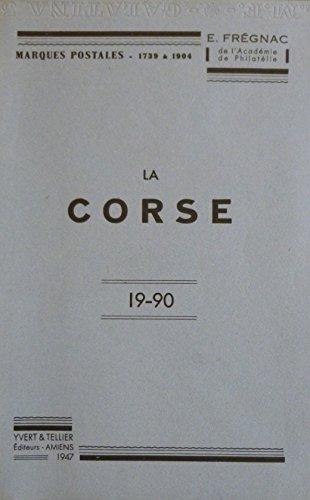 Marques postales, estampilles et oblitérations de la Corse de 1739 à 1904 par E. Frégnac