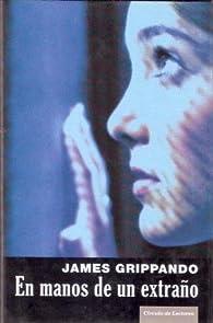 En Manos De Un Extraño par James Grippando