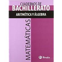 Cuaderno Matemáticas Bachillerato Aritmética y álgebra (Castellano - Material Complementario - Cuadernos Temáticos De Bachillerato) - 9788421660782